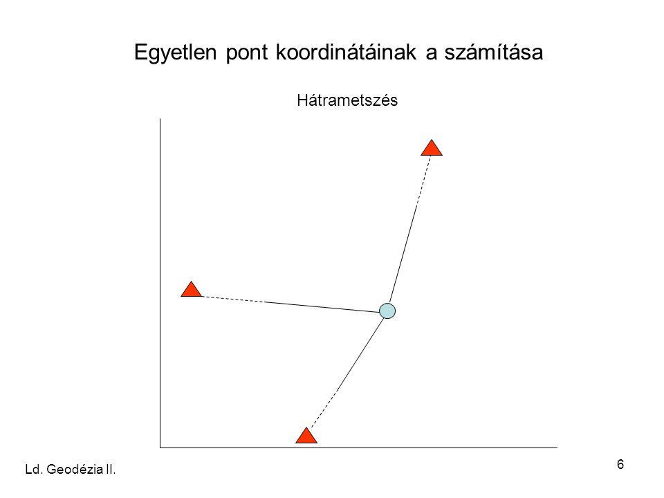 17 Koordinátageometriai feladatok megoldása pontkapcsolások alkalmazásával Két egyenes metszéspontja – előmetszés alkalmazása A B C D P Számítás menete 1.Irányszögek számítása koordinátákból pl.