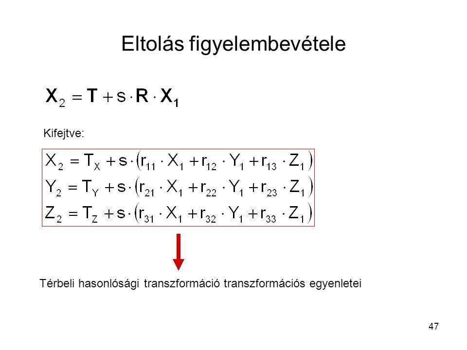 47 Eltolás figyelembevétele Kifejtve: Térbeli hasonlósági transzformáció transzformációs egyenletei