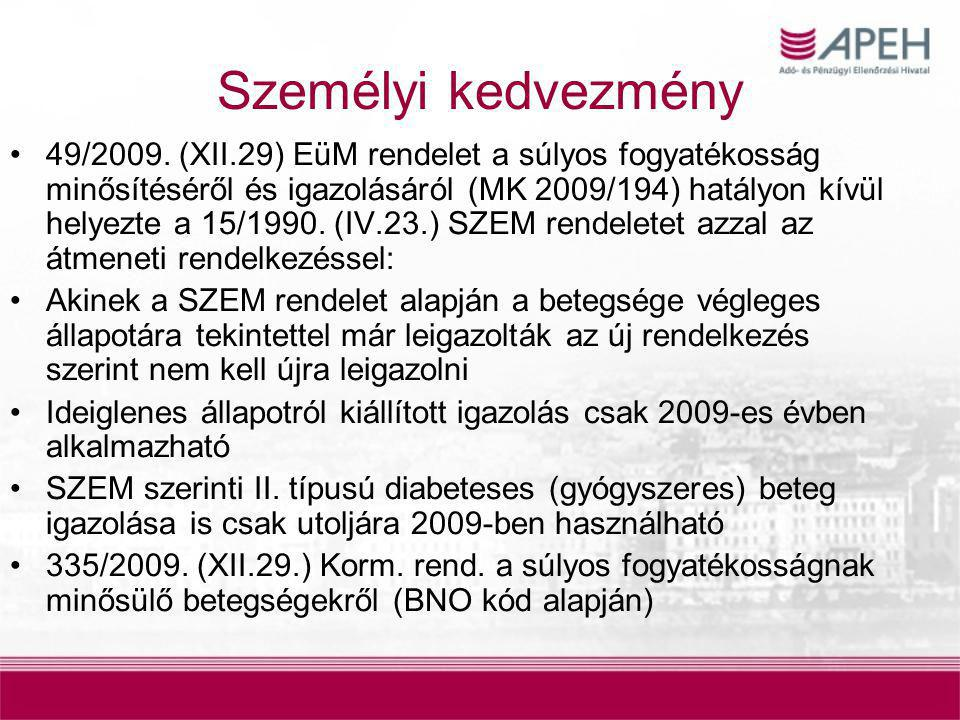 Személyi kedvezmény 49/2009. (XII.29) EüM rendelet a súlyos fogyatékosság minősítéséről és igazolásáról (MK 2009/194) hatályon kívül helyezte a 15/199