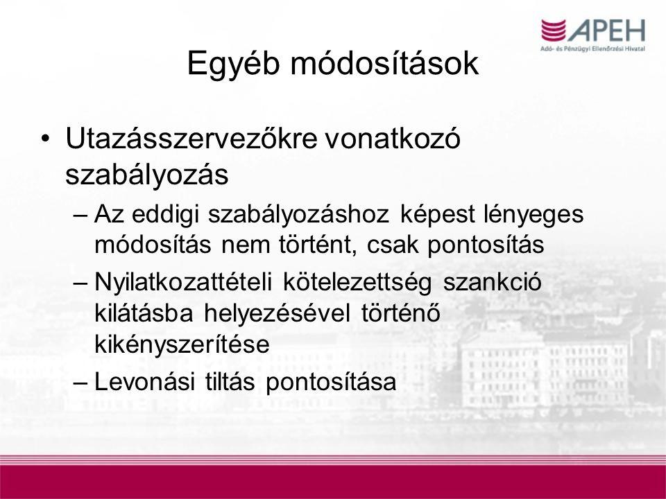 Egyéb módosítások Utazásszervezőkre vonatkozó szabályozás –Az eddigi szabályozáshoz képest lényeges módosítás nem történt, csak pontosítás –Nyilatkoza