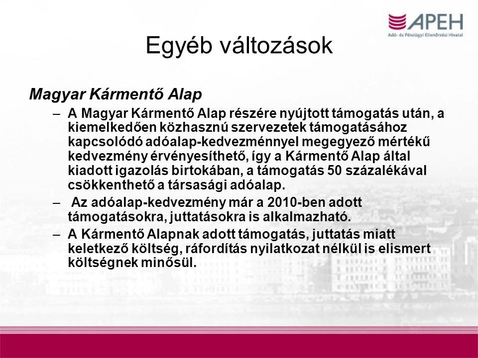 Egyéb változások Magyar Kármentő Alap –A Magyar Kármentő Alap részére nyújtott támogatás után, a kiemelkedően közhasznú szervezetek támogatásához kapc