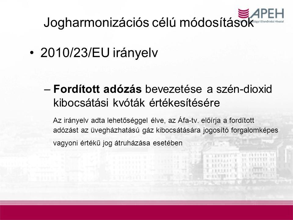 Jogharmonizációs célú módosítások 2010/23/EU irányelv –Fordított adózás bevezetése a szén-dioxid kibocsátási kvóták értékesítésére Az irányelv adta le