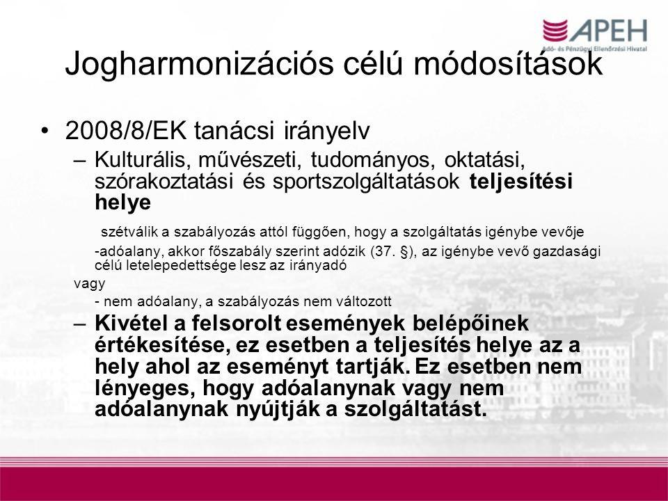 Jogharmonizációs célú módosítások 2008/8/EK tanácsi irányelv –Kulturális, művészeti, tudományos, oktatási, szórakoztatási és sportszolgáltatások telje