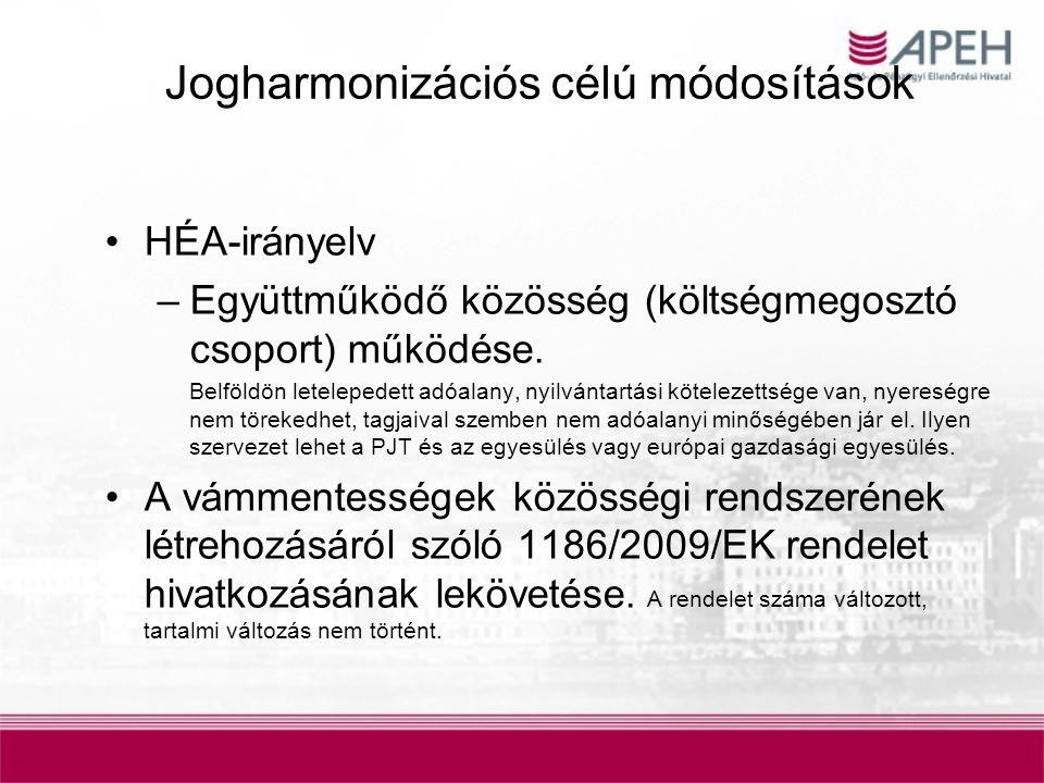 Jogharmonizációs célú módosítások HÉA-irányelv –Együttműködő közösség (költségmegosztó csoport) működése. Belföldön letelepedett adóalany, nyilvántart