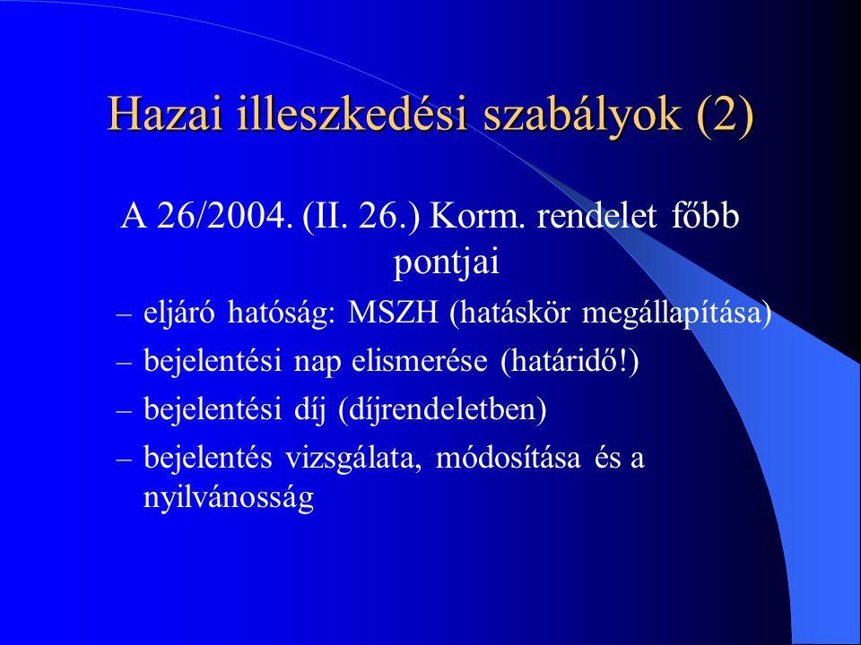 Hazai illeszkedési szabályok (2) A 26/2004. (II. 26.) Korm.