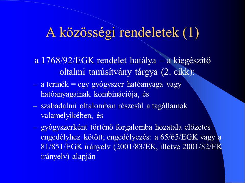 A közösségi rendeletek (1) a 1768/92/EGK rendelet hatálya – a kiegészítő oltalmi tanúsítvány tárgya (2.
