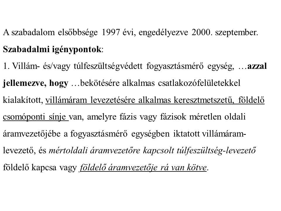 A szabadalom elsőbbsége 1997 évi, engedélyezve 2000.