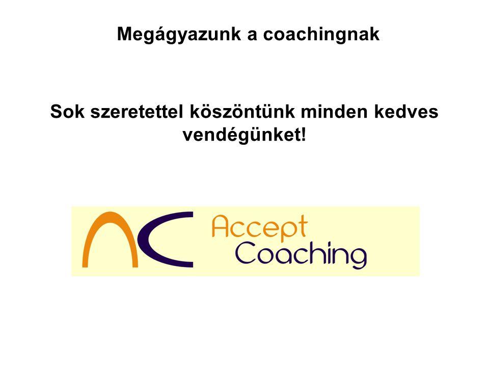 Sok szeretettel köszöntünk minden kedves vendégünket! Megágyazunk a coachingnak