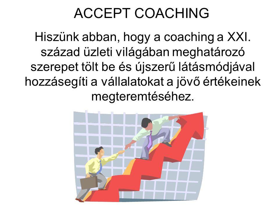 Hiszünk abban, hogy a coaching a XXI. század üzleti világában meghatározó szerepet tölt be és újszerű látásmódjával hozzásegíti a vállalatokat a jövő