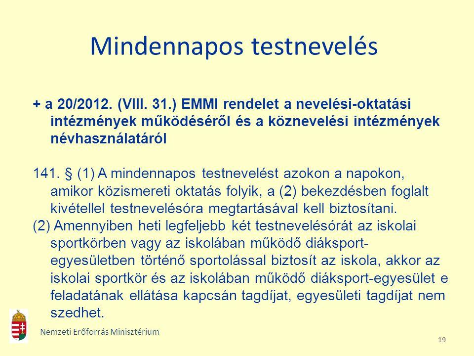 19 Mindennapos testnevelés + a 20/2012. (VIII. 31.) EMMI rendelet a nevelési-oktatási intézmények működéséről és a köznevelési intézmények névhasznála