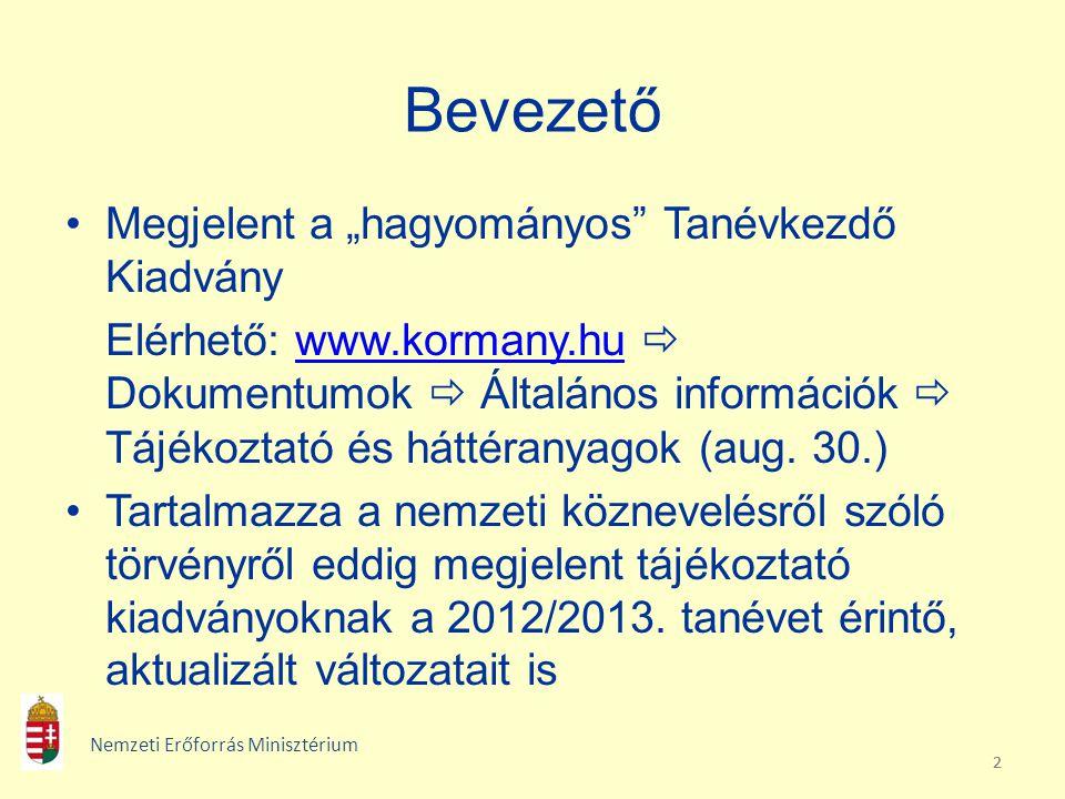 """222 Bevezető Megjelent a """"hagyományos"""" Tanévkezdő Kiadvány Elérhető: www.kormany.hu  Dokumentumok  Általános információk  Tájékoztató és háttéranya"""