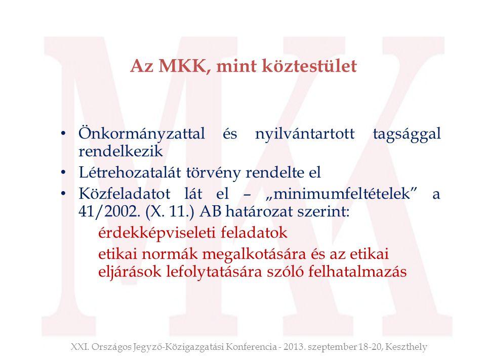 """Az MKK, mint köztestület Önkormányzattal és nyilvántartott tagsággal rendelkezik Létrehozatalát törvény rendelte el Közfeladatot lát el – """"minimumfelt"""
