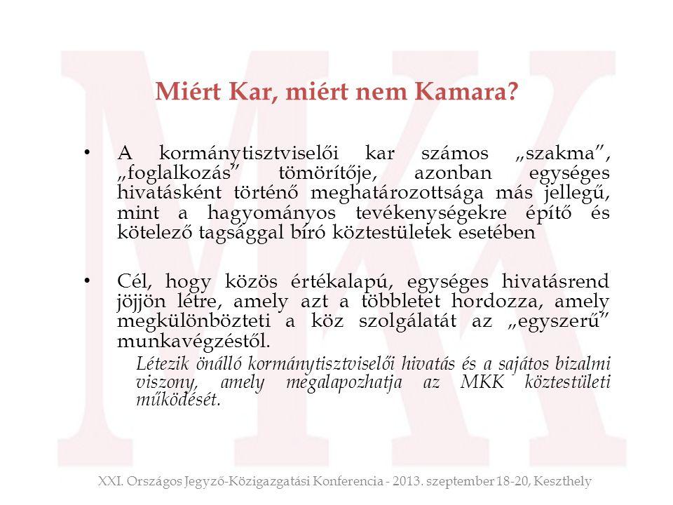 """Miért Kar, miért nem Kamara? A kormánytisztviselői kar számos """"szakma"""", """"foglalkozás"""" tömörítője, azonban egységes hivatásként történő meghatározottsá"""