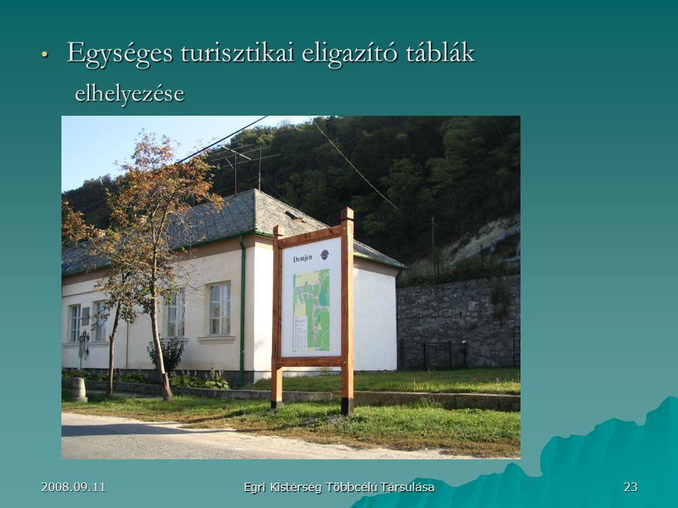 Egységes turisztikai eligazító táblák Egységes turisztikai eligazító táblákelhelyezése 23 Egri Kistérség Többcélú Társulása 2008.09.11