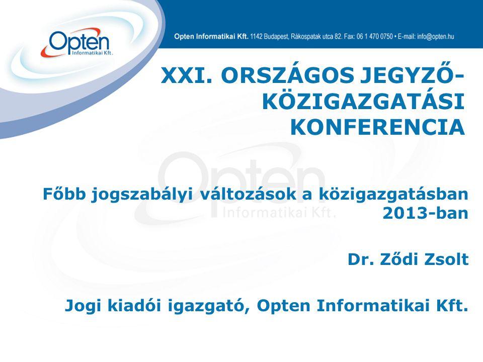 Főbb jogszabályi változások a közigazgatásban 2013-ban Dr.