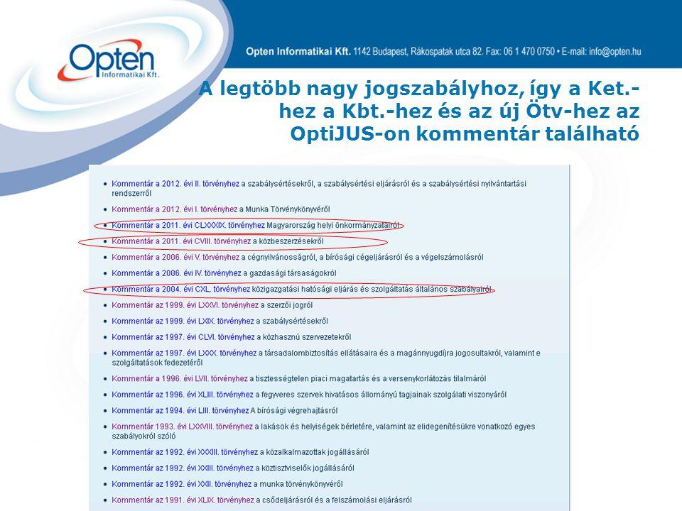 A legtöbb nagy jogszabályhoz, így a Ket.- hez a Kbt.-hez és az új Ötv-hez az OptiJUS-on kommentár található