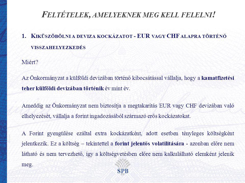 F ELTÉTELEK, AMELYEKNEK MEG KELL FELELNI .