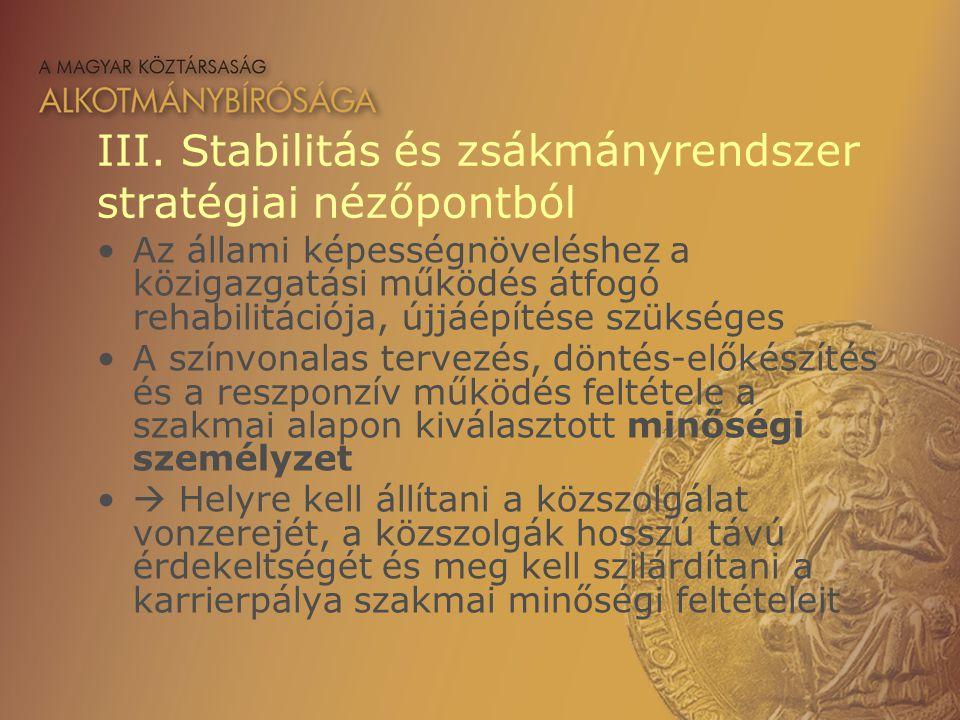 III. Stabilitás és zsákmányrendszer stratégiai nézőpontból Az állami képességnöveléshez a közigazgatási működés átfogó rehabilitációja, újjáépítése sz