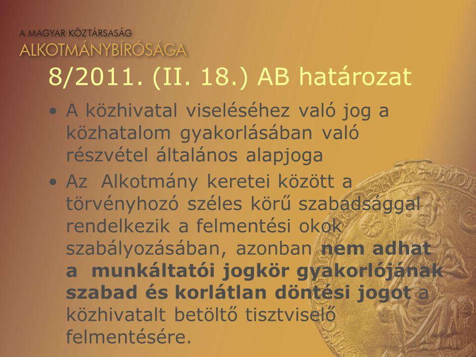 8/2011. (II. 18.) AB határozat A közhivatal viseléséhez való jog a közhatalom gyakorlásában való részvétel általános alapjoga Az Alkotmány keretei köz