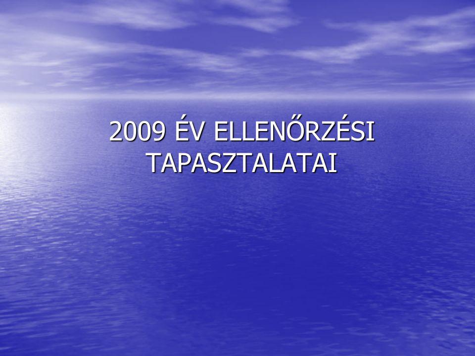 2009 ÉV ELLENŐRZÉSI TAPASZTALATAI