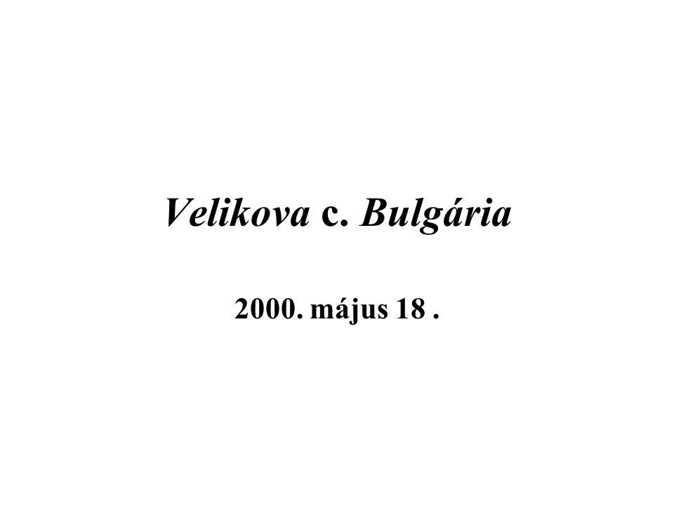 Velikova c. Bulgária 2000. május 18.