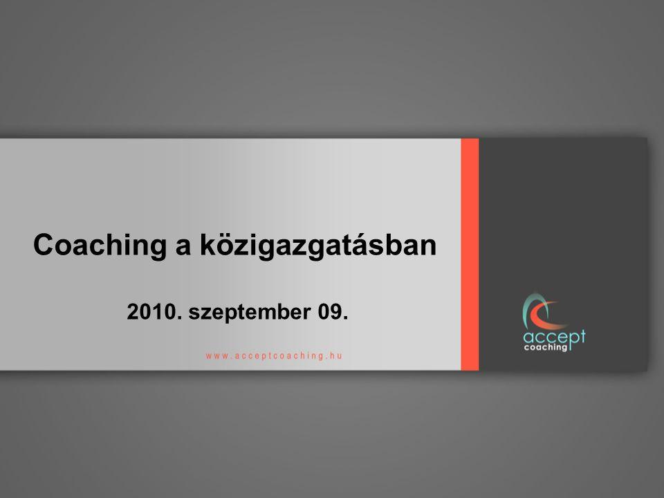 Coaching a közigazgatásban 2010. szeptember 09.