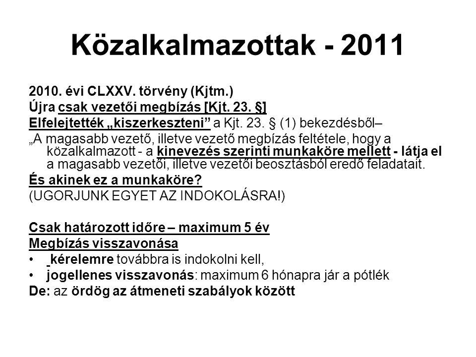 """Közalkalmazottak - 2011 2010. évi CLXXV. törvény (Kjtm.) Újra csak vezetői megbízás [Kjt. 23. §] Elfelejtették """"kiszerkeszteni"""" a Kjt. 23. § (1) bekez"""