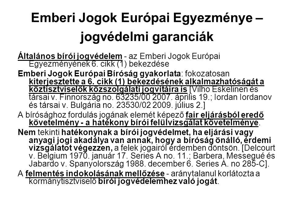 Emberi Jogok Európai Egyezménye – jogvédelmi garanciák Általános bírói jogvédelem - az Emberi Jogok Európai Egyezményének 6. cikk (1) bekezdése Emberi