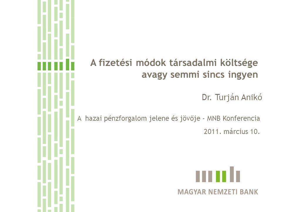 Társadalmi költségek: a hipotetikus helyzet 12 Eredmények Semmi sincs ingyen - dr. Turján Anikó