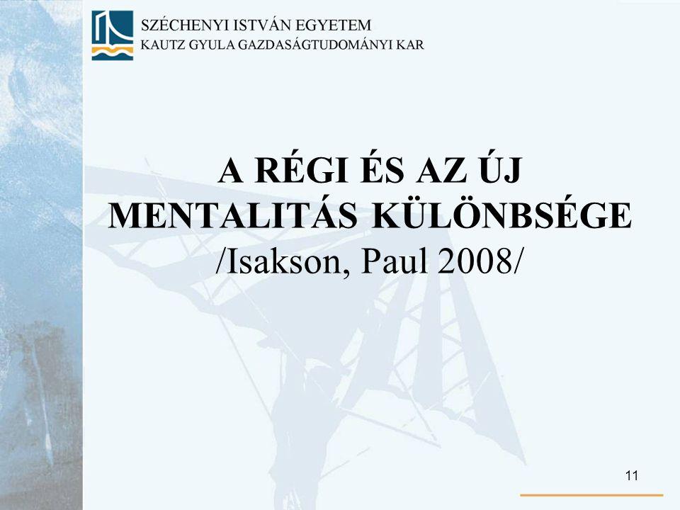 11 A RÉGI ÉS AZ ÚJ MENTALITÁS KÜLÖNBSÉGE /Isakson, Paul 2008/