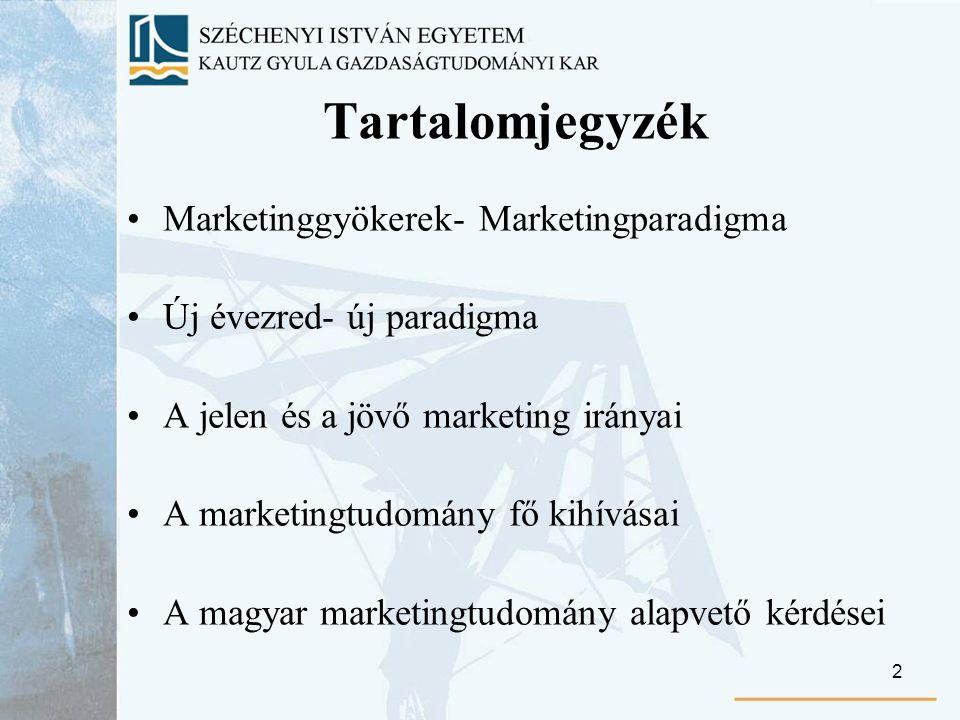 2 Tartalomjegyzék Marketinggyökerek- Marketingparadigma Új évezred- új paradigma A jelen és a jövő marketing irányai A marketingtudomány fő kihívásai A magyar marketingtudomány alapvető kérdései