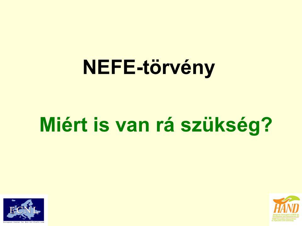 NEFE-törvény Miért is van rá szükség?