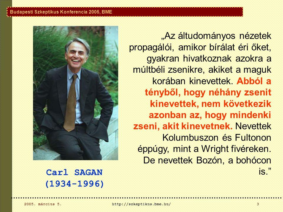 Budapesti Szkeptikus Konferencia 2005, BME 2005.március 5.http://szkeptikus.bme.hu/14 J.D.