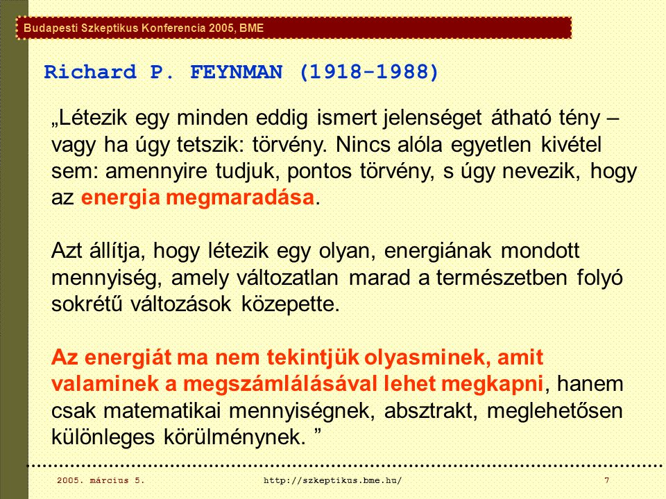 Budapesti Szkeptikus Konferencia 2005, BME 2005. március 5.http://szkeptikus.bme.hu/18