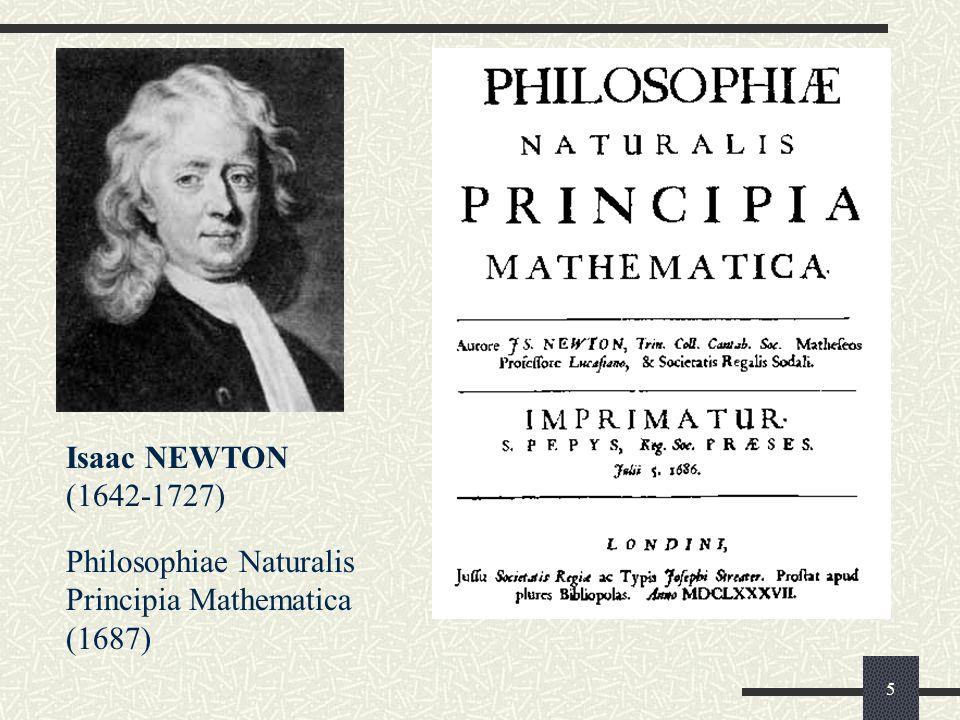 5 Isaac NEWTON (1642-1727) Philosophiae Naturalis Principia Mathematica (1687)