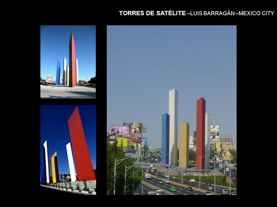TORRES DE SATÉLITE –LUIS BARRAGÁN –MEXICO CITY