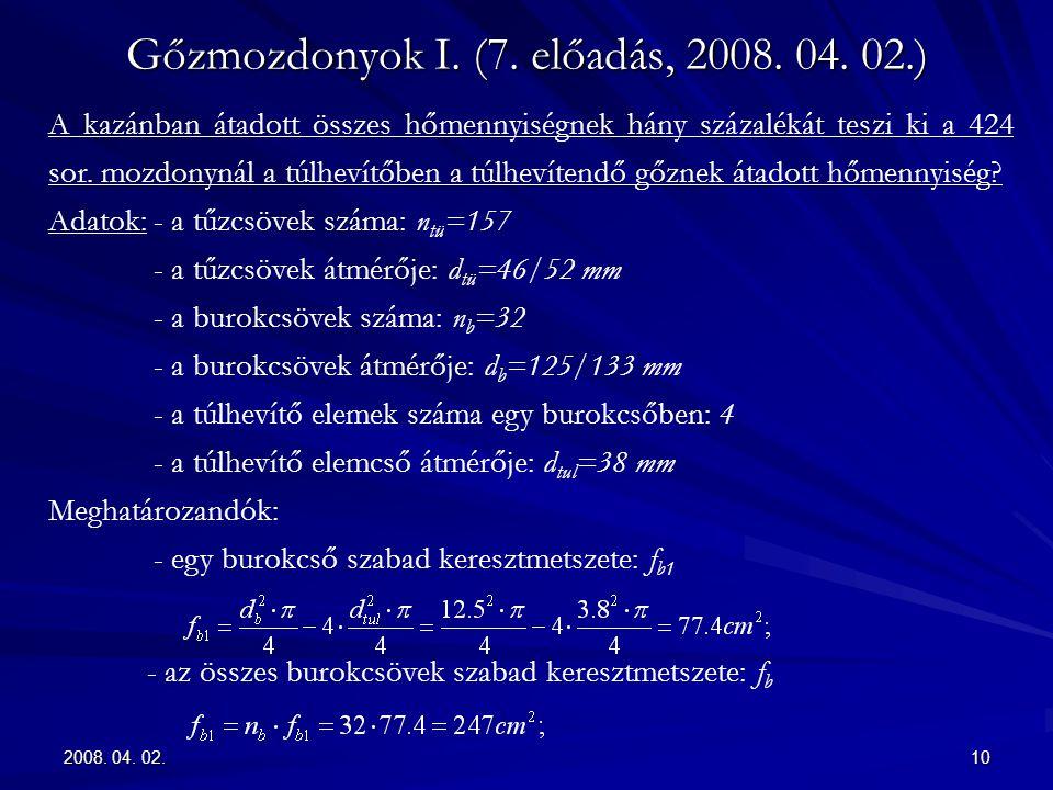 2008. 04. 02.10 Gőzmozdonyok I. (7. előadás, 2008. 04. 02.) A kazánban átadott összes hőmennyiségnek hány százalékát teszi ki a 424 sor. mozdonynál a