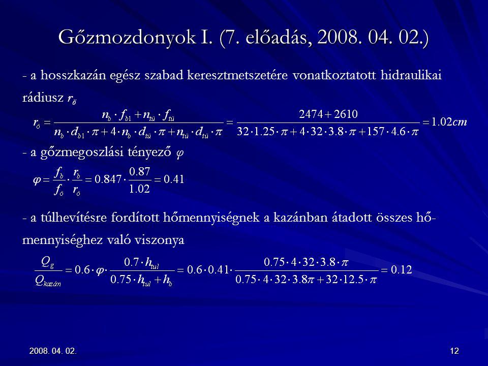 2008. 04. 02.12 Gőzmozdonyok I. (7. előadás, 2008. 04. 02.) - a hosszkazán egész szabad keresztmetszetére vonatkoztatott hidraulikai rádiusz r ö - a g