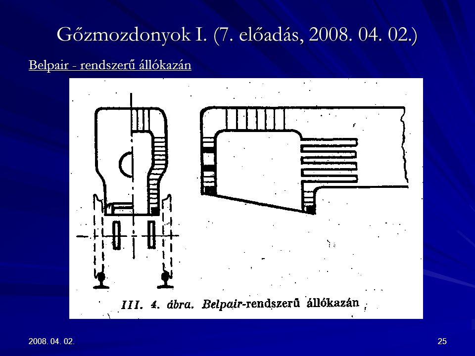 2008. 04. 02.25 Gőzmozdonyok I. (7. előadás, 2008. 04. 02.) Belpair - rendszerű állókazán