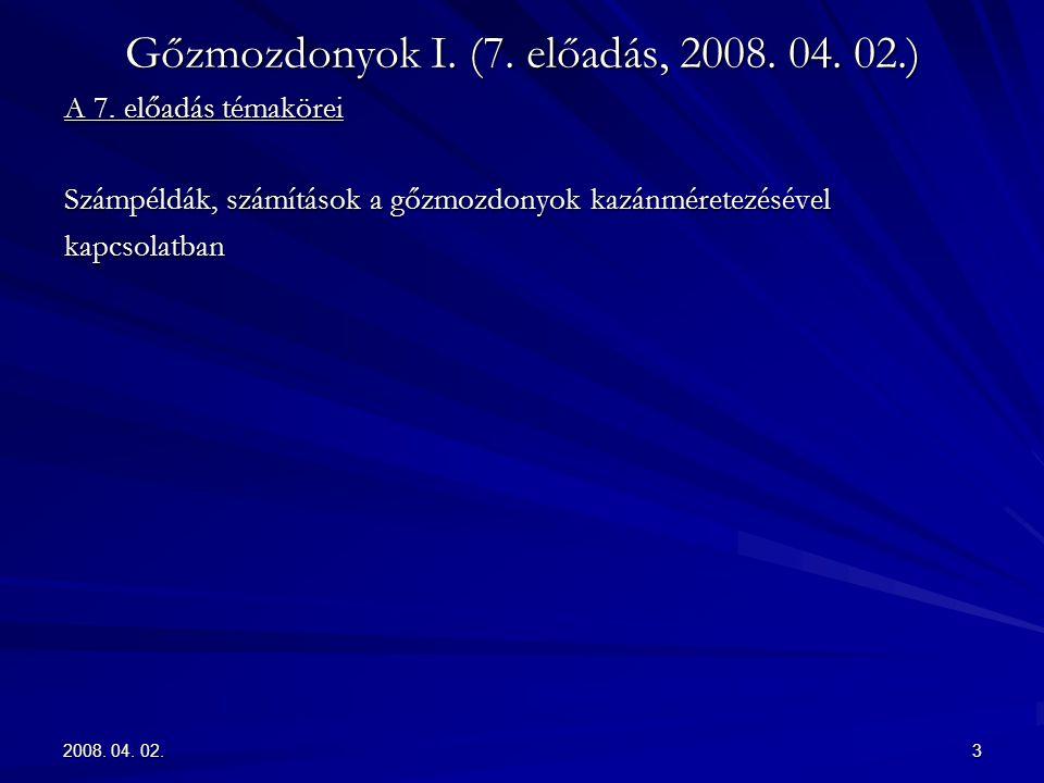 2008. 04. 02.34 Gőzmozdonyok I. (7. előadás, 2008. 04. 02.)