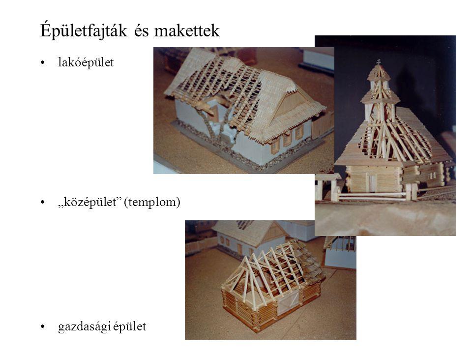 """Épületfajták és makettek lakóépület """"középület"""" (templom) gazdasági épület"""
