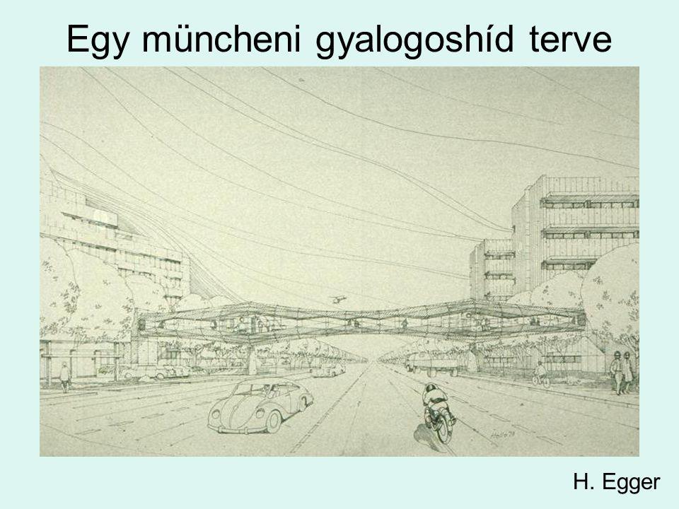 Egy müncheni gyalogoshíd terve H. Egger