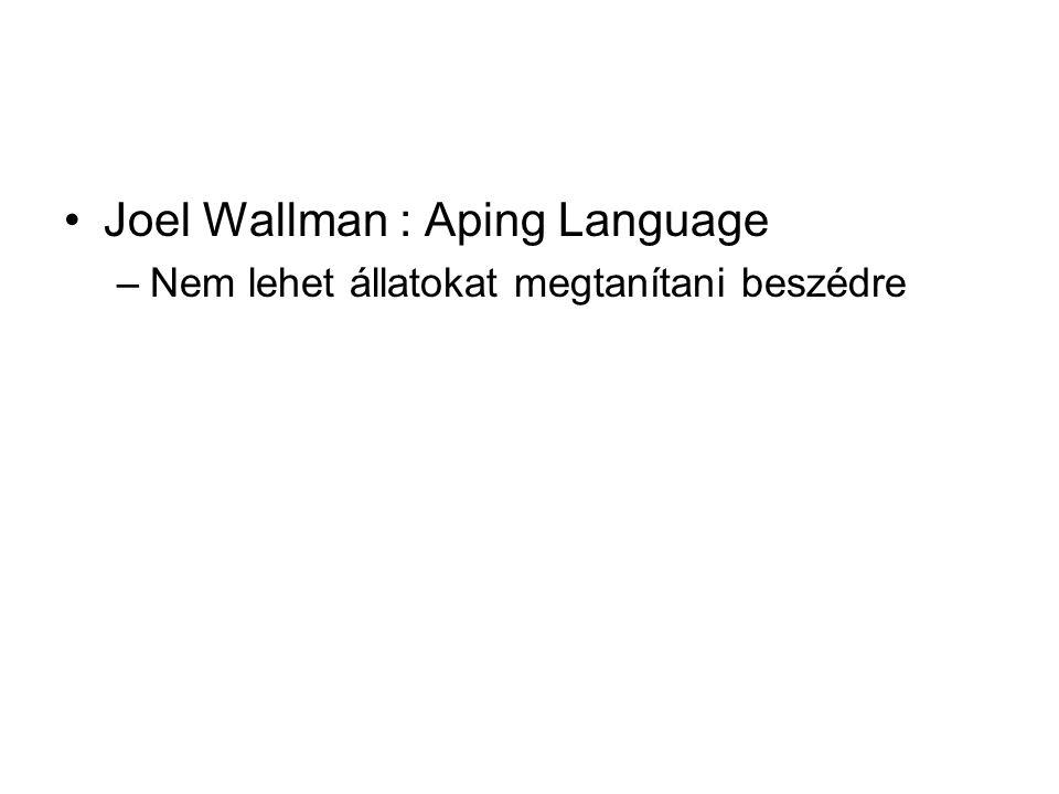 Joel Wallman : Aping Language –Nem lehet állatokat megtanítani beszédre