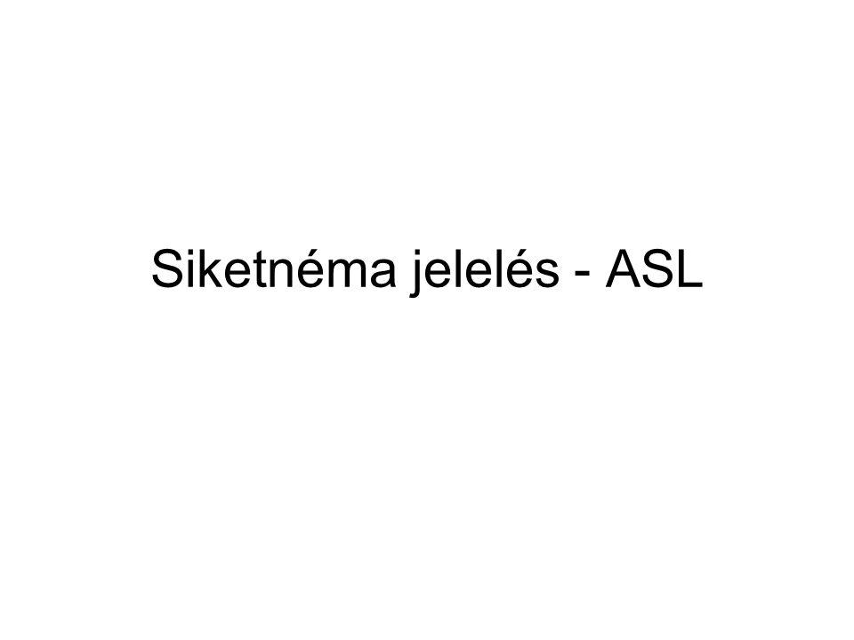 Siketnéma jelelés - ASL