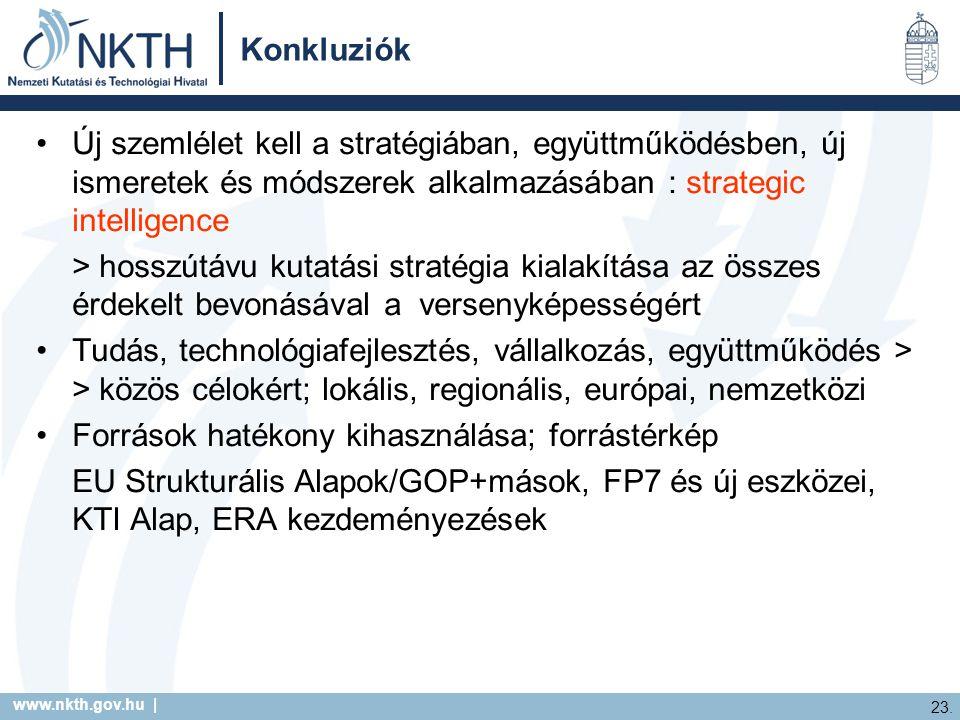 www.nkth.gov.hu | 23. Konkluziók Új szemlélet kell a stratégiában, együttműködésben, új ismeretek és módszerek alkalmazásában : strategic intelligence