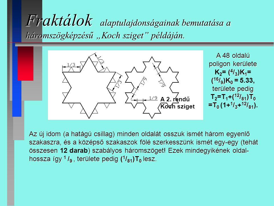 """Fraktálok alaptulajdonságainak bemutatása a háromszögképzésű """"Koch sziget"""" példáján. Az új idom (a hatágú csillag) minden oldalát osszuk ismét három e"""