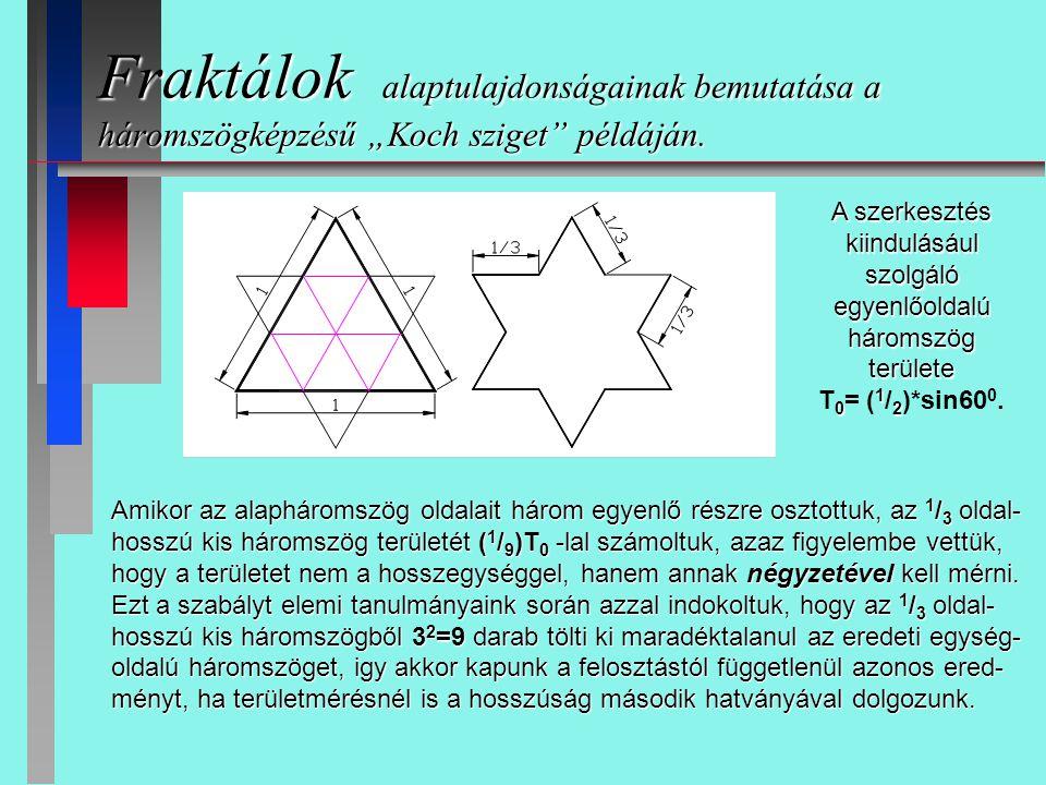 """Fraktálok alaptulajdonságainak bemutatása a háromszögképzésű """"Koch sziget"""" példáján. Amikor az alapháromszög oldalait három egyenlő részre osztottuk,"""