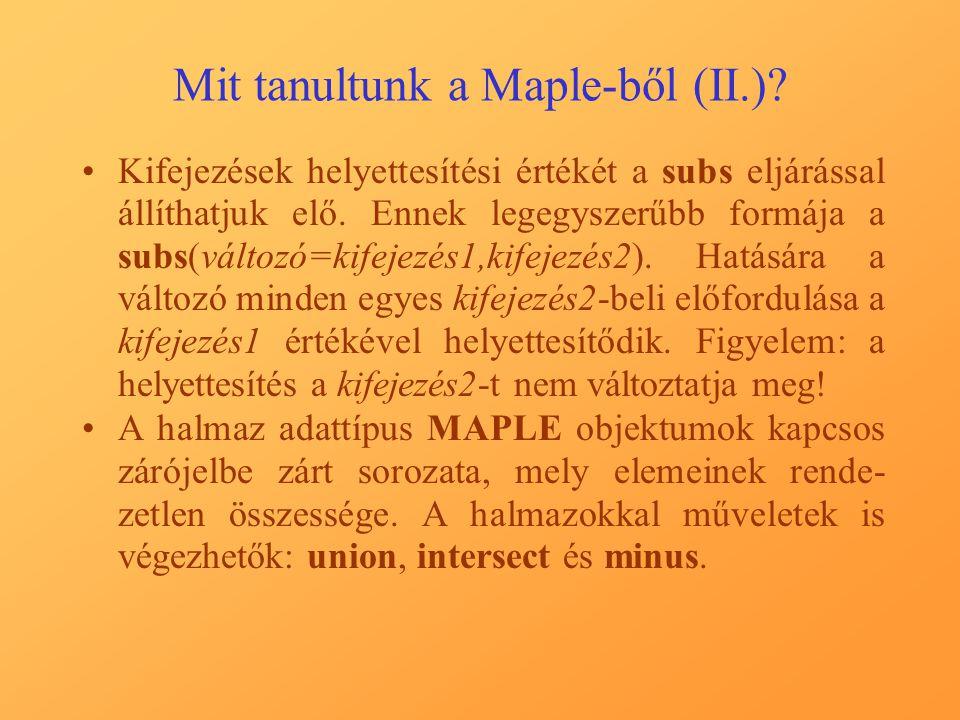 Mit tanultunk a Maple-ből (II.).