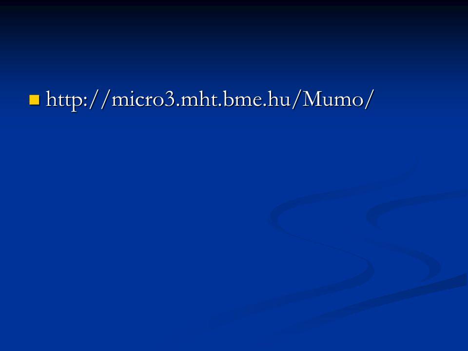 http://micro3.mht.bme.hu/Mumo/ http://micro3.mht.bme.hu/Mumo/