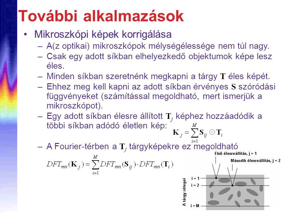 –A(z optikai) mikroszkópok mélységélessége nem túl nagy.
